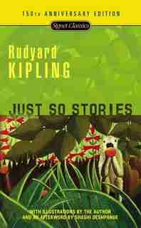 Just So Stories: 100th Anniversary Edition by Rudyard Kipling