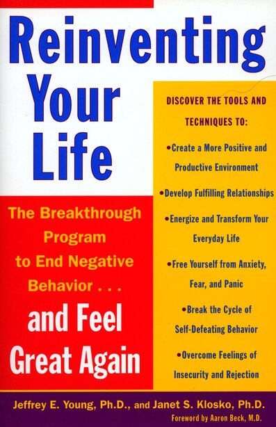 Reinventing Your Life: The Breakthough Program to End Negative Behavior...and FeelGreat Again by Jeffrey E. Young