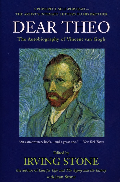 Dear Theo: The Autobiography Of Vincent Van Gogh by Irving Stone