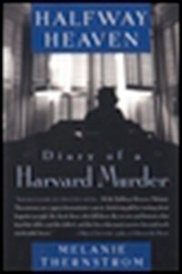 Halfway Heaven: Diary Of A Harvard Murder
