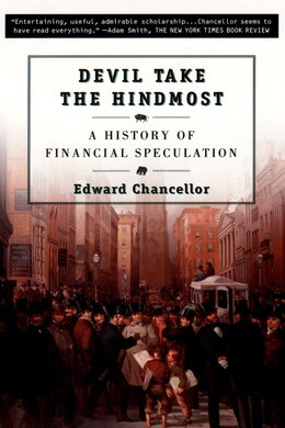 Book Devil Take The Hindmost:  A History Of Financial Speculation: A History of Financial Speculation by Edward Chancellor