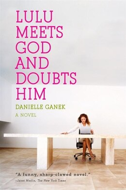 Book Lulu Meets God And Doubts Him by Danielle Ganek