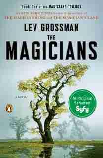 The Magicians: A Novel by Lev Grossman