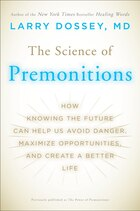 The Science Of Premonitions: How Knowing The Future Can Help Us Avoid Danger, Maximize…