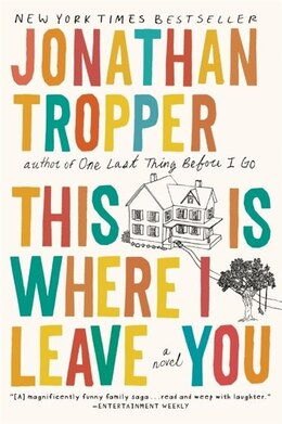 Book This Is Where I Leave You: A Novel by Jonathan Tropper