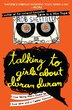 Talking To Girls About Duran Duran: One Young Man's Quest For True Love And A Cooler Haircut by Rob Sheffield