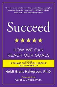 Succeed: How We Can Reach Our Goals