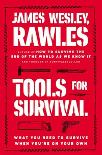 Tools For Survival: What You Need To Survive When You?re On Your Own