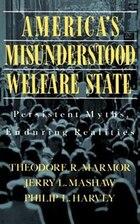 America's Misunderstood Welfare State: Persistent Myths, Enduring Realities