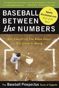 Book Baseball Between The Numbers: Why Everything You Know About the Game Is Wrong by Jonah Keri