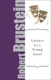 Letters To A Young Actor by Robert Brustein
