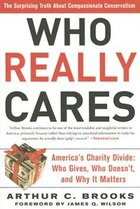 Who Really Cares: The Surprising Truth About Compassionate Conservatism -- America's Charity Divide…