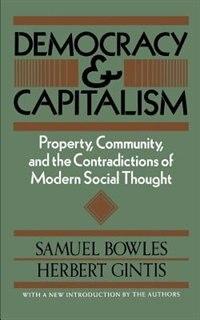 Democracy And Capitalism: DEMOCRACY & CAPITALISM