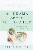 The Drama of the Gifted Child: The Search for the True Self, Third Edition
