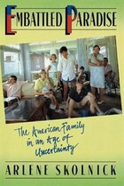 Embattled Paradise: The American Family In An Age Of Uncertainty