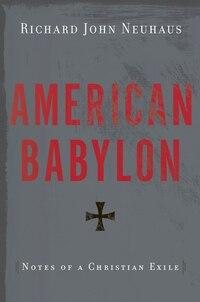 American Babylon: Notes of a Christian Exile