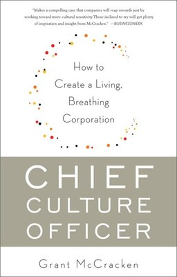 Book Chief Culture Officer: How to Create a Living, Breathing Corporation by Grant Mccracken