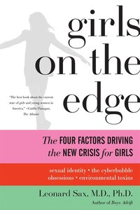 Girls on the Edge: The Four Factors Driving the New Crisis for Girls--Sexual Identity, the…