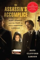 The Assassin's Accomplice, movie tie-in: Mary Surratt and the Plot to Kill Abraham Lincoln