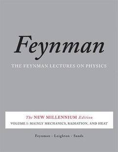 The Feynman Lectures on Physics, Vol. I: The New Millennium Edition: Mainly Mechanics, Radiation, and Heat
