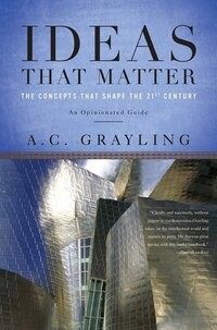 Ideas that Matter: The Concepts that Shape the 21st Century