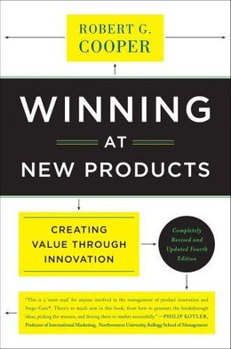 Book Winning at New Products: Creating Value Through Innovation by Robert G. Cooper