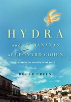 Hydra and the Bananas of Leonard Cohen: A Mid-Life Crisis in the Sun