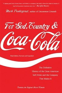 For God, Country, and Coca-Cola: The Definitive History of the Great American Soft Drink and the…