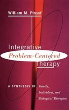Integrative Problem-centered Therapy: A Synthesis Of Biological, Individual, And Family Therapy
