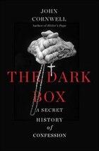 The Dark Box: A Secret History of Confession