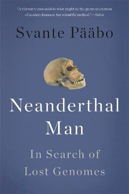 Book Neanderthal Man: In Search of Lost Genomes by Svante Pääbo