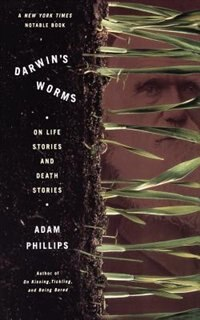 Darwin's Worms: On Life Stories and Death Stories