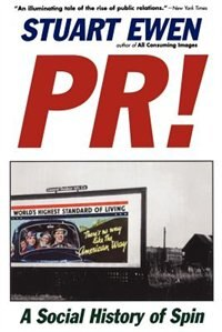 Book Pr!: A Social History Of Spin by Stuart Ewen