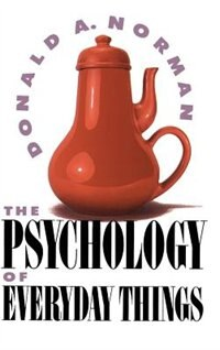 The Psychology Of Everyday Things by Don Norman