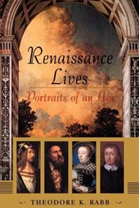 Renaissance Lives: Portraits Of An Age