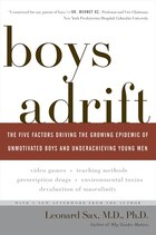 Boys Adrift: The Five Factors Driving the Growing Epidemic of Unmotivated Boys and Underachieving…