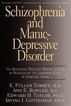 Schizophrenia And Manic-depressive Disorder: The Biological Roots Of Mental Illness As Revealed By…