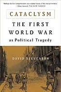 Cataclysm: The First World War as Political Tragedy