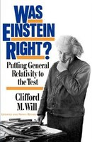 Book Was Einstein Right?: Putting General Relativity To The Test by Clifford M. Will