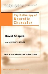 Psychotherapy of Neurotic Character: PSYCHOTHERAPY OF NEUROTIC CHAR