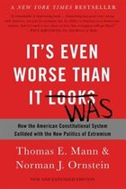It's Even Worse Than It Looks: How the American Constitutional System Collided With the New…