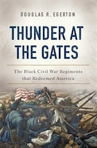 Thunder At The Gates: The Black Civil War Regiments That Redeemed America