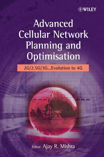 Advanced Cellular Network Planning and Optimisation: 2G/2 5G/3G   Evolution  to 4G