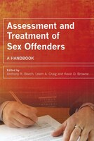 Assessment and Treatment of Sex Offenders: A Handbook