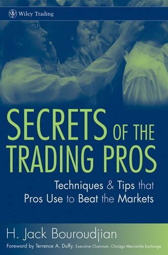 Secrets Of The Trading Pros Techniques Tips That Pros Use To Beat