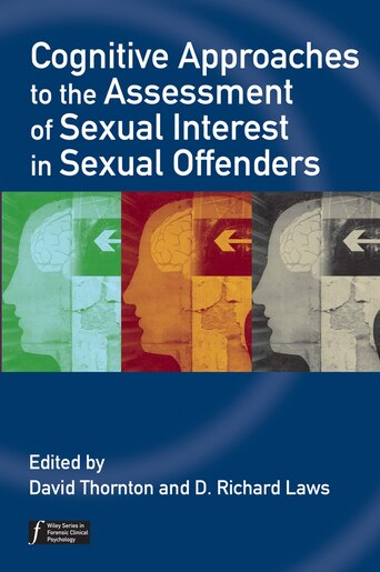 Cognitive Approaches to the Assessment of Sexual Interest in Sexual  Offenders