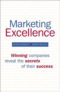Marketing Excellence: Winning companies reveal the secrets of their success