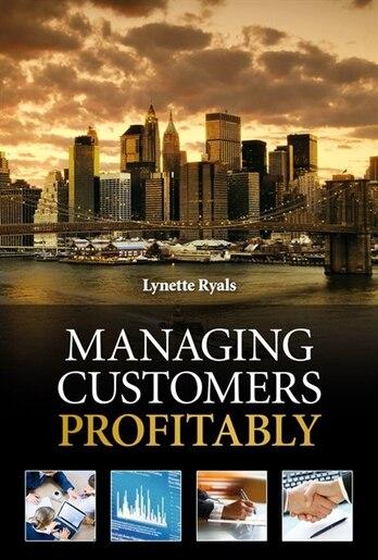 Managing Customers Profitably