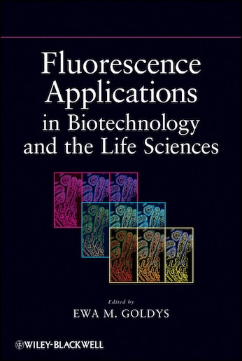 Fluorescence Applications In Biotechnology And Life Sciences Book