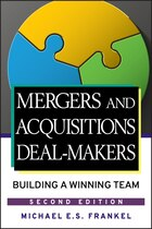 Mergers and Acquisitions Deal-Makers: Building a Winning Team